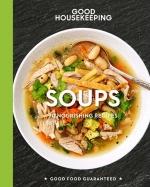 Good Housekeeping Soups: 70 Nourishing Recipes
